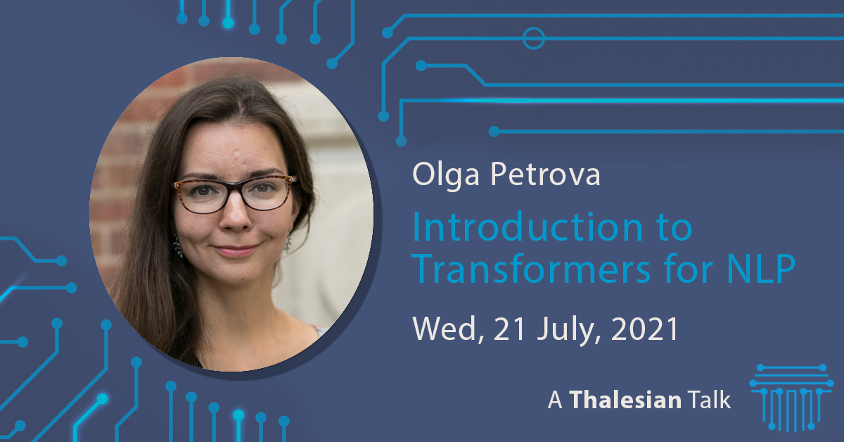 Olga Petrova: Introduction to Transformers for NLP