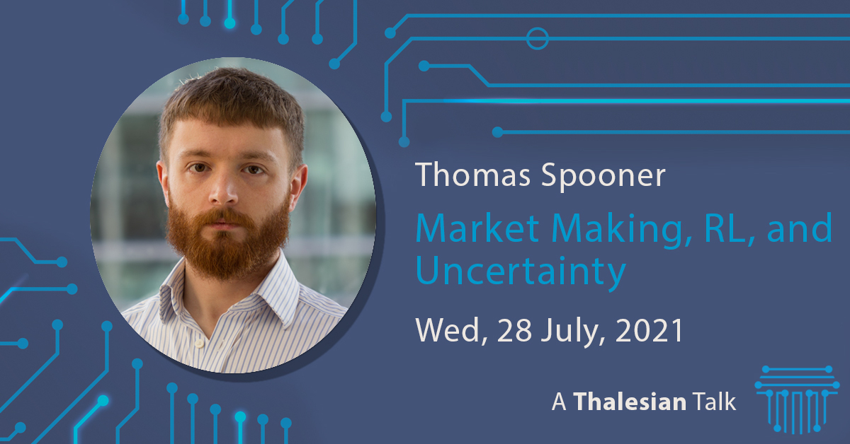 Thomas Spooner: Market Making, Reinforcement Learning, and Uncertainty
